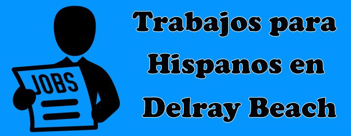 trabajos para inmigrantes hispanos delray beach