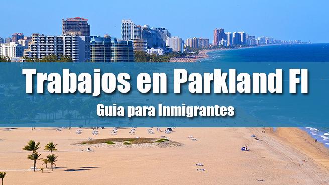 trabajo en parkland fl inmigrantes