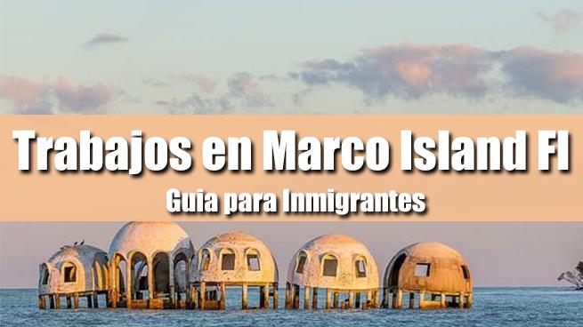 trabajos en marco island fl inmigrantes