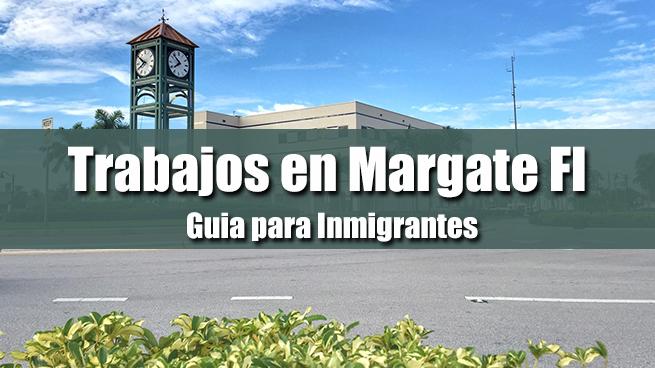 Trabajos en Margate Fl para Inmigrantes
