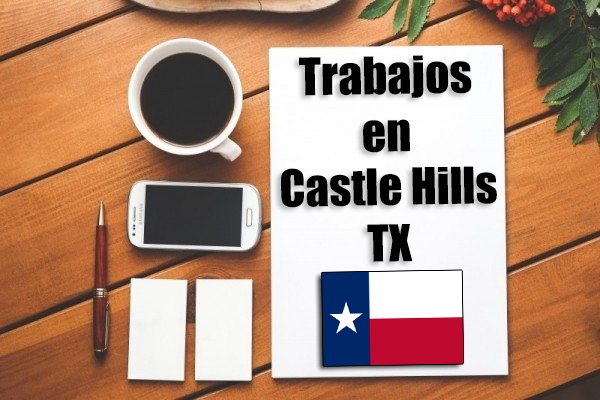 trabajos castle hills tx inmigrantes con papeles