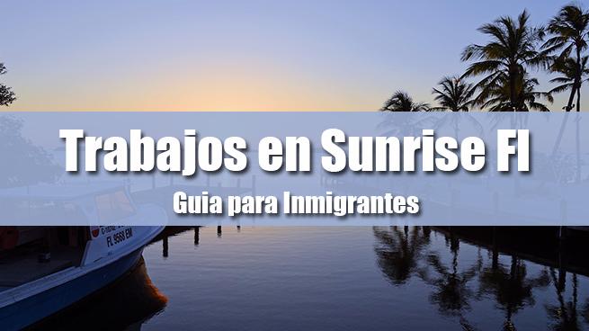 trabajos en sunrise fl inmigrantes