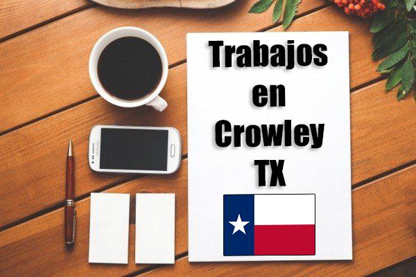 trabajos en crowley tx inmigrantes hispanos con papeles