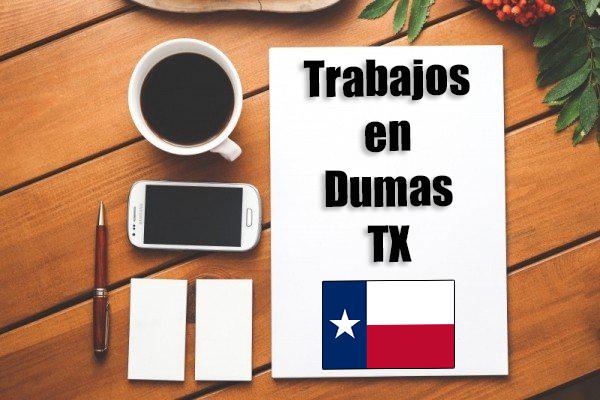 trabajos en dumas tx inmigrantes hispanos con papeles