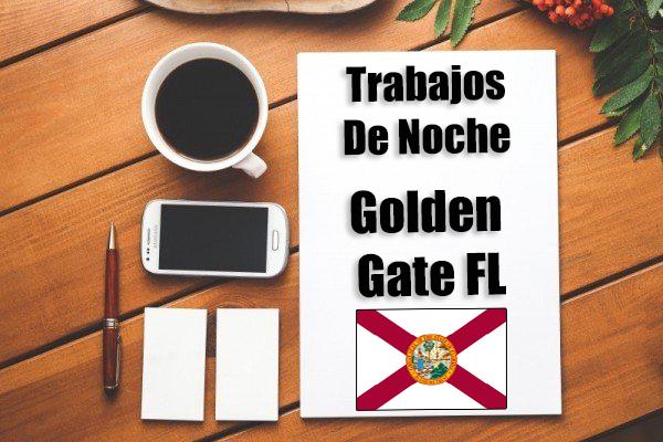 trabajos golden gate fl de noche