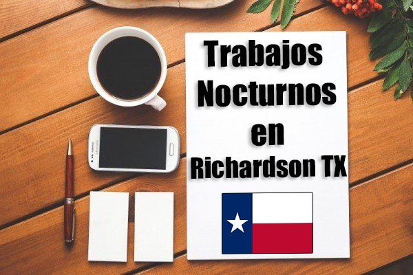 Empleos Turno de Noche en Richardson TX