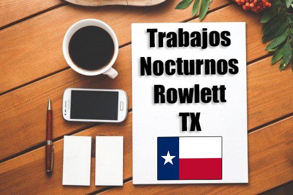Empleos Turno de Noche en Rowlett TX