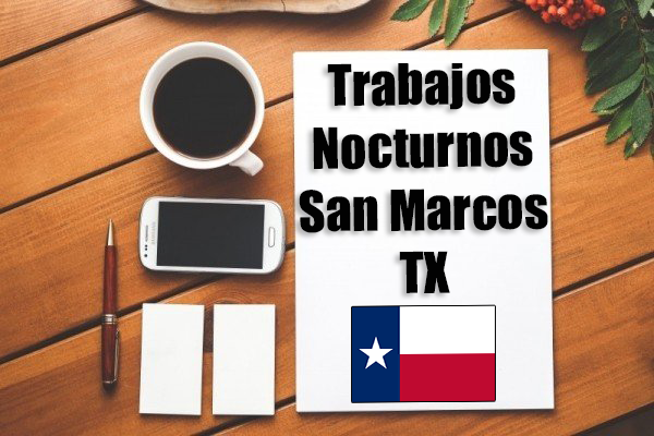 Empleos Turno de Noche en San Marcos TX