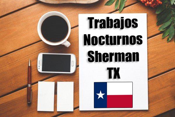 Empleos Turno de Noche en Sherman TX