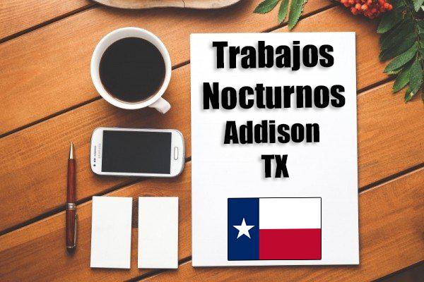 Empleos Turno de Noche en Addison TX