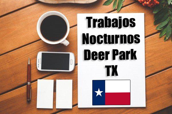 Empleos Turno de Noche en Deer Park TX