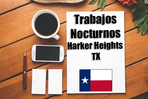 Empleos Turno de Noche en Harker Heights TX