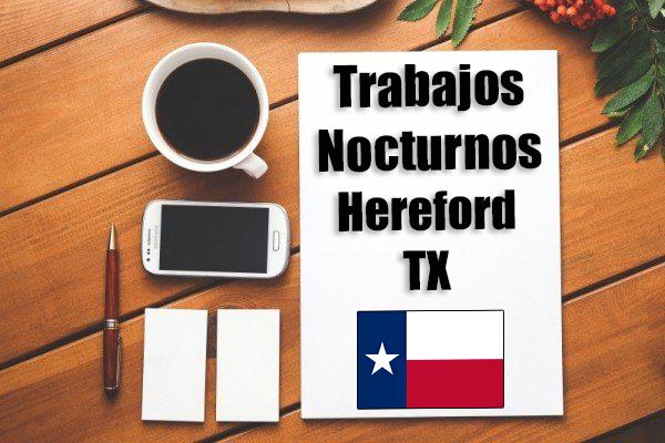 Empleos Turno de Noche en Hereford TX