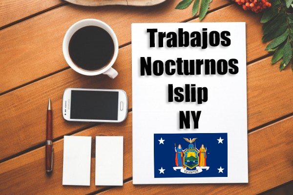 Empleos Turno de Noche en Islip NY