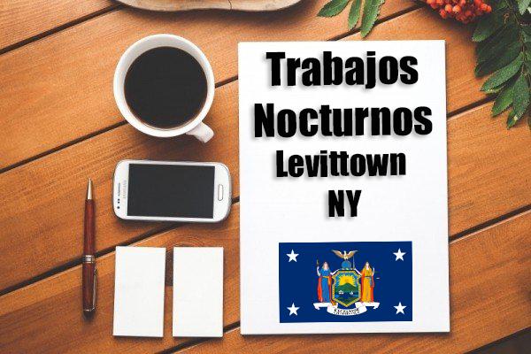 Empleos Turno de Noche en Levittown NY