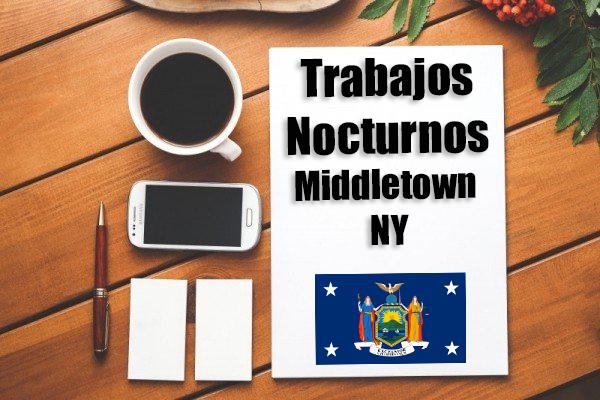 Empleos Turno de Noche en Middletown NY