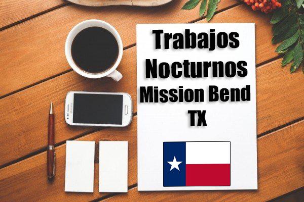 Empleos Turno de Noche en Mission Bend TX