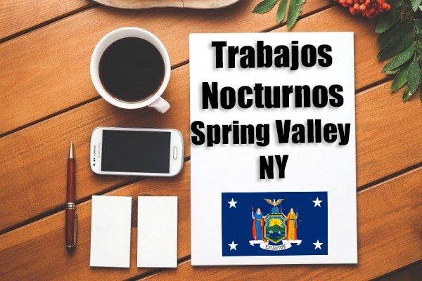 Empleos Turno de Noche en Spring Valley NY