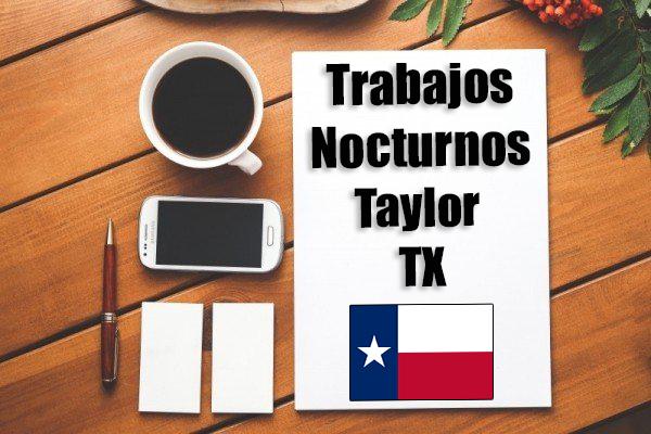 Empleos Turno de Noche en Taylor TX
