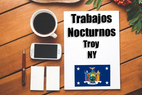 Empleos Turno de Noche en Troy NY