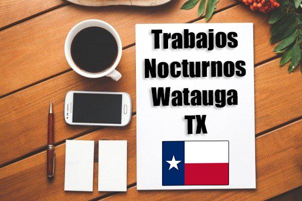 Empleos Turno de Noche en Watauga TX