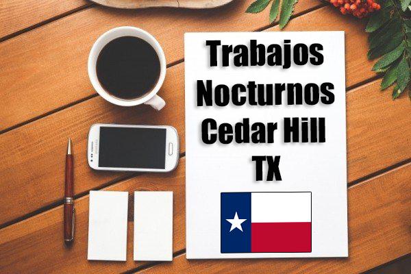 Empleos Turno de Noche en Cedar Hill TX