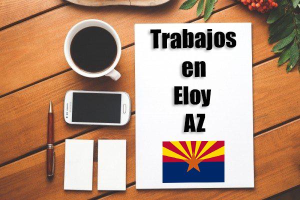 Empleos Turno de Noche en Eloy AZ