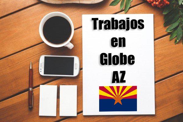 Empleos Turno de Noche en Globe AZ