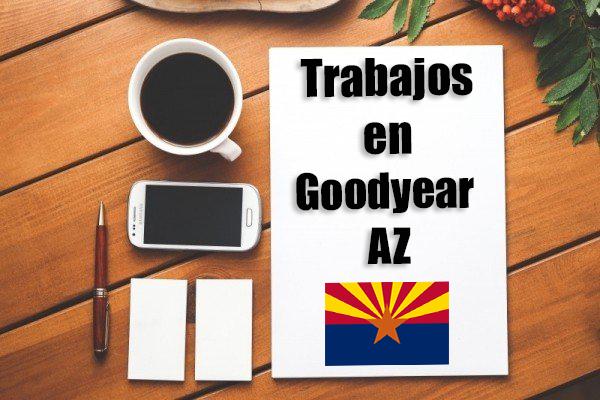 Empleos Turno de Noche en Goodyear AZ